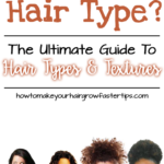 The Ultimate Guide to Hair Types and Textures