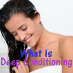 What is Deep Conditioning?