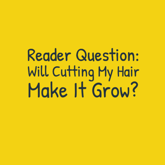 Cutting your hair will not make it grow