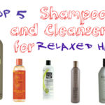 Top 5 Shampoos and Cleansers for Relaxed Hair