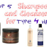 Top 5 Shampoos and Cleansers for Type 4 Hair