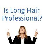 Is Long Hair Professional?