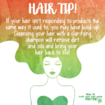 Hair Tip – Clarify Your Hair to Remove Build-up!
