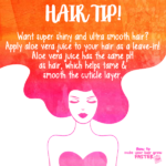 Hair Tip – Apply Aloe Vera To Your Hair to Tame and Smooth the Cuticle Layer.